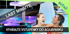 Last Minute - Súťaž o tri rodinné vstupenky do Aquaparku Aquarelax na Orave